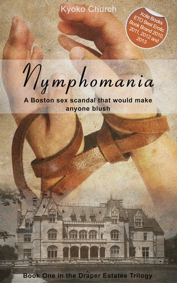 Nymphomania - Book One in the Draper Estates Trilogy ebook by Kyoko Church
