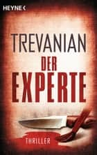 Der Experte - Thriller ebook by Trevanian, Werner Peterich
