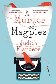 A Murder of Magpies - A Novel ebook by Judith Flanders