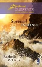 Survival Instinct - A Riveting Western Suspense eBook by Rachelle McCalla