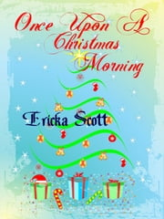 Once Upon a Christmas Morning ebook by Ericka Scott