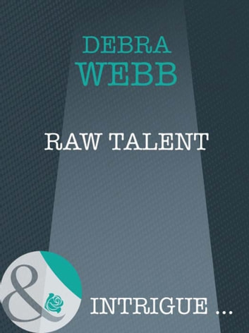 Raw Talent (Mills & Boon Intrigue) (Colby Agency: New Recruits, Book 2) ebook by Debra Webb
