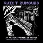 Quiet Rumours - An Anarcha-Feminist Reader ebook by Dark Star Collective, Emma Goldman, Voltairine de Cleyre,...