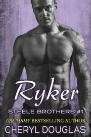 Ryker (Steele Brothers #1) ebook by Cheryl Douglas