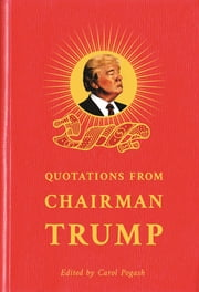 Quotations from Chairman Trump ebook by RosettaBooks