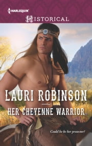 Her Cheyenne Warrior ebook by Lauri Robinson