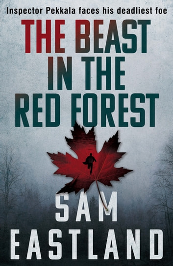 The Beast in the Red Forest eBook by Sam Eastland