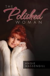 Get Organized With The Polished Woman ebook by Angie Massengill