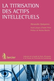 La titrisation des actifs intellectuels - Au prisme du droit luxembourgeois ebook by Kobo.Web.Store.Products.Fields.ContributorFieldViewModel