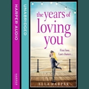 The Years of Loving You audiobook by Ella Harper