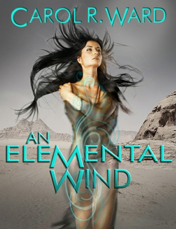 An Elemental Wind eBook by Carol R Ward