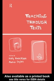 Teaching Through Texts ebook by Anderson, Holly
