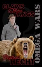 Claws Mates Fangs (The Omega Wars Book One) ebook by Stephani Hecht