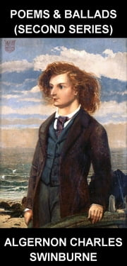 Poems & Ballads (Second Series) [con Glosario en Español] ebook by Algernon Charles Swinburne,Eternity Ebooks
