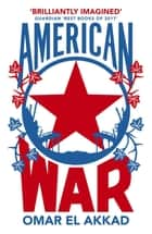 American War ebook by Omar El Akkad