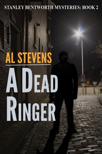 A Dead Ringer - Stanley Bentworth, #2 ebook by Al Stevens