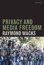 Privacy and Media Freedom ebook by Raymond Wacks