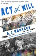 Act of Will - Will Hawthorne Adventures, #1 ebook by A.J. Hartley
