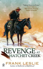 Revenge at Hatchet Creek ebook by Frank Leslie