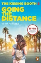 The Kissing Booth 2: Going the Distance ebook by Beth Reekles