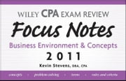 Wiley CPA Examination Review Focus Notes - Business Environment and Concepts 2011 ebook by Kevin Stevens