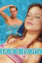 Pool Boys ebook by Erin Haft,Scholastic