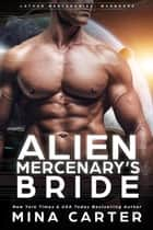 Alien Mercenary's Bride - Lathar Mercenaries: Warborne, #2 ebook by Mina Carter