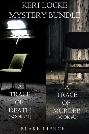 Keri Locke Mystery Bundle: A Trace of Death (#1) and A Trace of Murder (#2) ebook by Blake Pierce