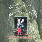 Mr. Squirrel and Mrs. Squirrel ebook by Shirley Chyzowski