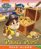 Pirate Pups (PAW Patrol) ebook by Nickelodeon Publishing