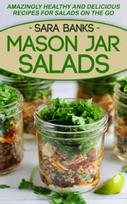 Mason Jar Salads ebook by Sara Banks