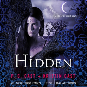 Hidden - A House of Night Novel audiobook by Kristin Cast,P. C. Cast