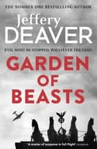 Garden of Beasts ebook by Jeffery Deaver