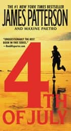 4th of July ebook by James Patterson, Maxine Paetro