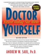 Doctor Yourself: Natural Healing that Works ebook by Andrew W. Saul, PhD