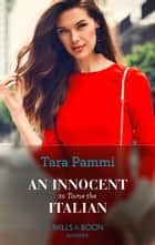 An Innocent To Tame The Italian (Mills & Boon Modern) (The Scandalous Brunetti Brothers, Book 1) 電子書籍 by Tara Pammi