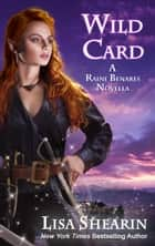 Wild Card - A Raine Benares Novella ebook by Lisa Shearin