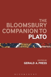 The Bloomsbury Companion to Plato ebook by Professor Gerald A. Press
