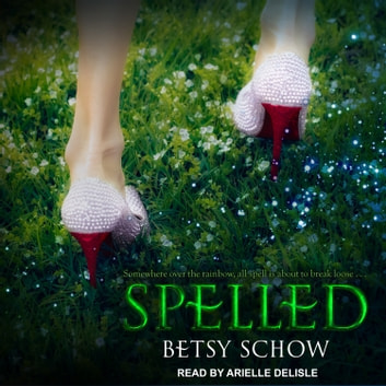 Spelled audiobook by Betsy Schow