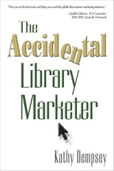 The Accidental Library Marketer ebook by Kathy Dempsey