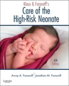 Klaus and Fanaroff's Care of the High-Risk Neonate E-Book ebook by Jonathan M Fanaroff, MD, JD,...