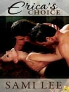 Erica's Choice ebook by Sami Lee