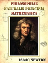 Philosophiae Naturalis Principia Mathematica by Isaac Newton (Latin) [Annotated] ebook by Isaac Newton