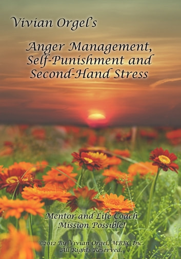 Anger Management, Self-Punishment and Secondhand Stress ebook by Vivian Orgel