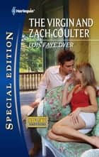 The Virgin and Zach Coulter ebook by Lois Faye Dyer
