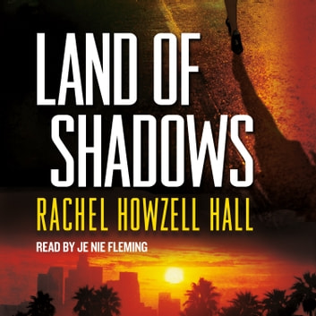 Land of Shadows audiobook by Rachel Howzell Hall