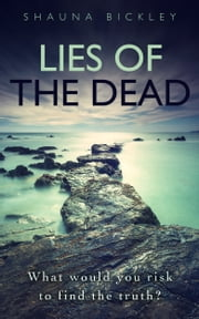 Lies of the Dead ebook by Shauna Bickley