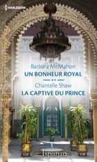 Un bonheur royal - La captive du prince ebook by Barbara McMahon