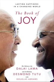The Book of Joy ebook by Dalai Lama, Desmond Tutu