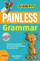 Painless Grammar ebook by Rebecca Elliott Ph.D.